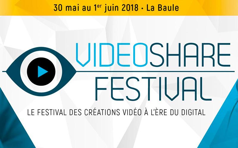 La Baule : 1ère édition du Videoshare Festival du 30 mai au 1er juin 2018